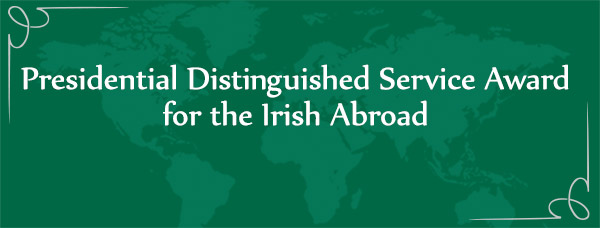 Presidential Distinguished Service Award for the Irish Abroad