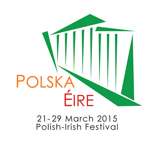Polska Éire 2015. Polish-Irish Festival, 21-29 March 2015