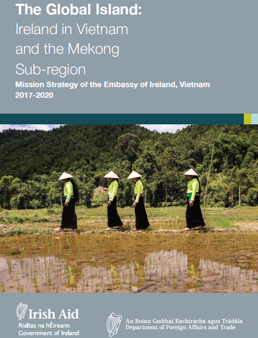 New Mission Strategy for Ireland's engagement in Vietnam and the Mekong Sub-region 2017-2020