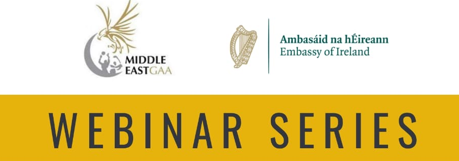 Irish Embassies in the Gulf - Middle East GAA Webinar Series