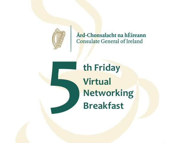 Oct 30th: 5th Friday Virtual Networking Breakfast: Brexit, Budget & Looking Forward to Ireland 2021